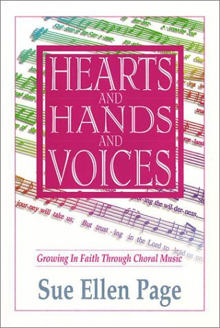 9780964655201: Hearts & Hands & Voices: Growing in Faith Through Choral Music