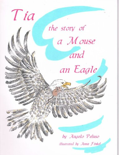 Tia: The Story of a Mouse and an Eagle: Illustrator-Anna Finkel