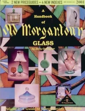 A Handbook of Old Morgantown Glass: Gallagher, Jerry