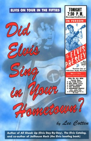Did Elvis Sing in Your Hometown? (096465881X) by Lee Cotten