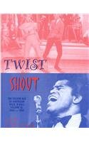 Twist & Shout: The Golden Age of American Rock 'N Roll Volume III 1960-1963 (0964658844) by Cotten, Lee