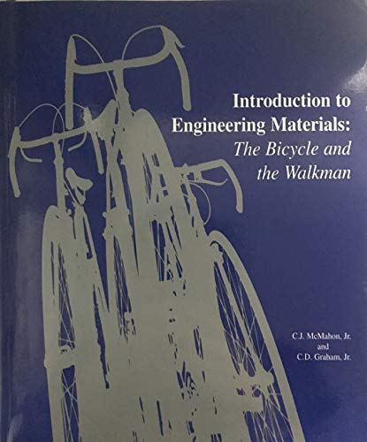 Introduction to Engineering Materials: The Bicycle &: C. J. McMahon