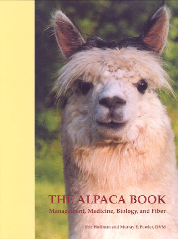 9780964661806: The Alpaca Book: Managment, Medicine, BIology, and Fiber