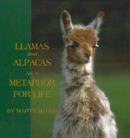 9780964661820: Llamas and Alpacas as a Metaphor for Life