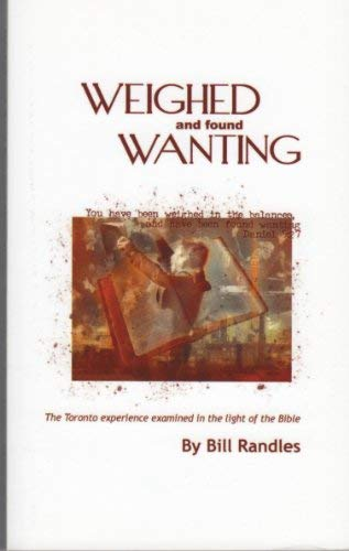 Weighed and Found Wanting Putting the Toronto Blessing in Context: Randles, Bill