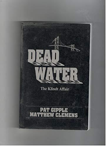 Dead Water: The Klindt Affair: Gipple, Pat; Clemens, Matthew