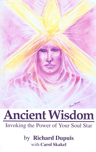 9780964665408: Ancient Wisdom: Invoking the Power of Your Soul Star