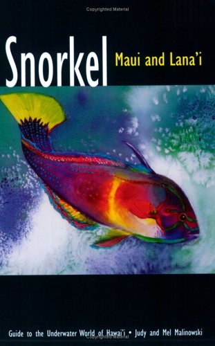 9780964668034: Snorkel Maui and Lana'i: Guide to the Underwater World of Hawai'i