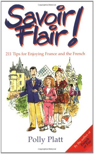 9780964668416: Savoir-Flair: 211 Tips for Enjoying France and the French