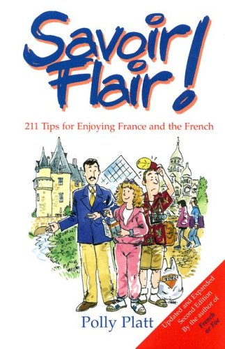 9780964668430: Savoir Flair: 211 Tips for Enjoying France and the French