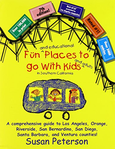 9780964673786: Fun and Educational Places to Go with Kids and Adults in Southern California