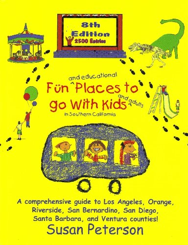 9780964673793: Fun and Educational Places to Go with Kids and Adults in Southern California