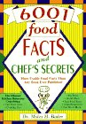 6001 Food Facts and Chef's Secrets (or Grandmother's Kitchen Wisdom - Over 6001 Solutions to Common Kitchen Problems) (9780964674103) by Myles Bader
