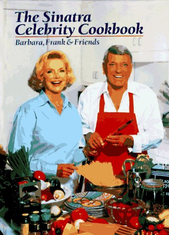 9780964675605: The Sinatra Celebrity Cookbook: Barbara, Frank & Friends