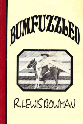 Bumfuzzled: R. Lewis Bowman