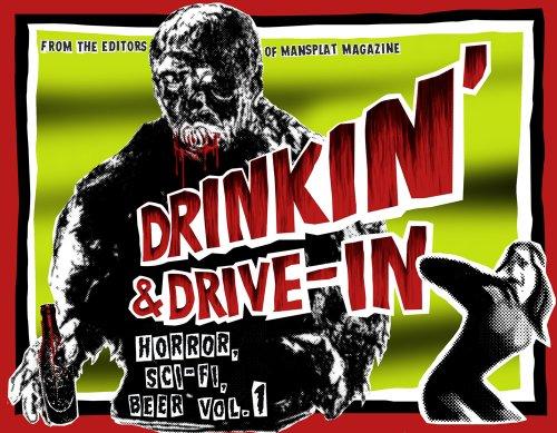 Drinkin' & Drive-in: Horror, Sci-Fi, Beer Vol.: Jeff Gilbert; Matt