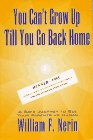 9780964678903: You Can't Grow Up Till You Go Back Home: A Safe Journey to See Your Parents as Human