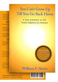 9780964678927: You Can't Grow Up Till You Go Back Home/A Safe Journey To See Your Parents As Human