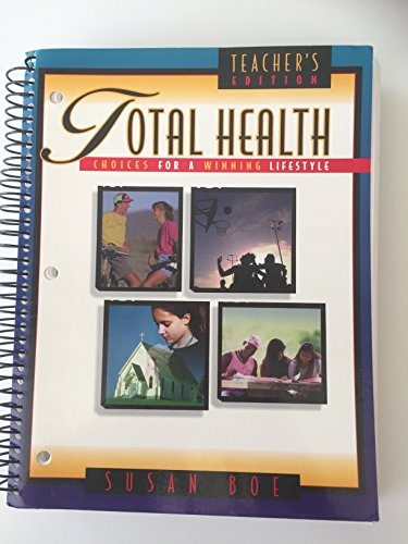 Total Health: Choices for a Winning Lifestyle,: Boe, Susan