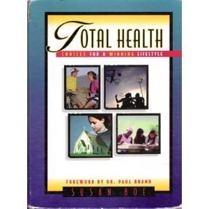 Total Health : Choices for a Winning: Susan Boe