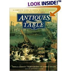 9780964687301: Antiques for the Table - A Complete Guide to Dining Room Accessories for Collecting and Entertaining