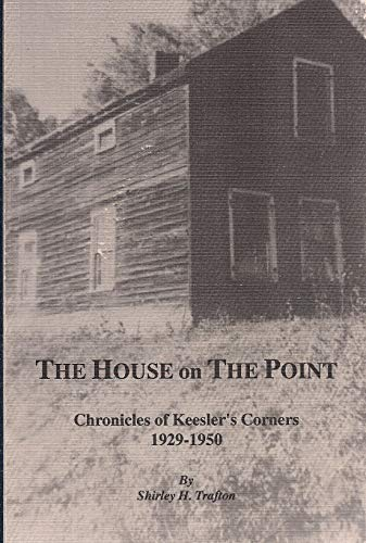 The house on the point: Chronicles of Keesler's Corners, 1929-1950