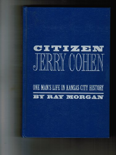 Citizen Jerry Cohen: A Jewish life in Kansas City