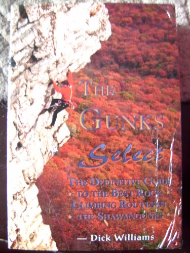 9780964694903: The Gunks Select (The Definitive Guide to the Best Rock Climbing Routes in the Shawangunks)