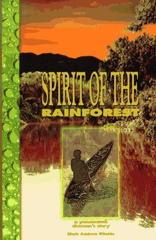 9780964695214: Spirit of the Rainforest: A Yanomamo Shaman's Story