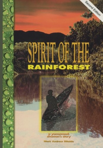 9780964695238: Spirit of the Rainforest: A Yanomamo Shaman's Story