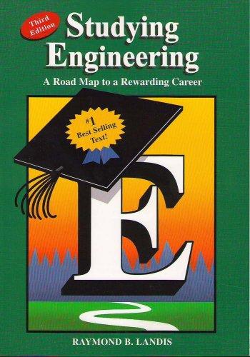 Studying Engineering: A Roadmap to a Rewarding: Raymond B. Landis