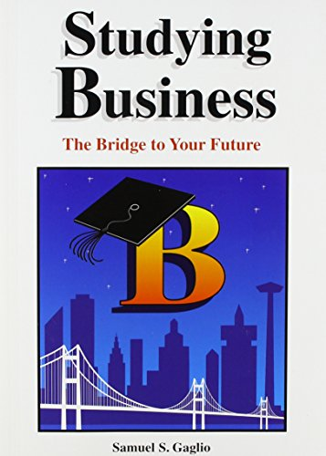 Studying Business : The Bridge to Your: Samuel S. Gaglio