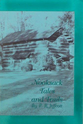 Nooksack tales and trails: Being a collection: Jeffcott, Percival Robert