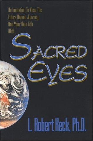 Sacred Eyes: Keck, L. Robert