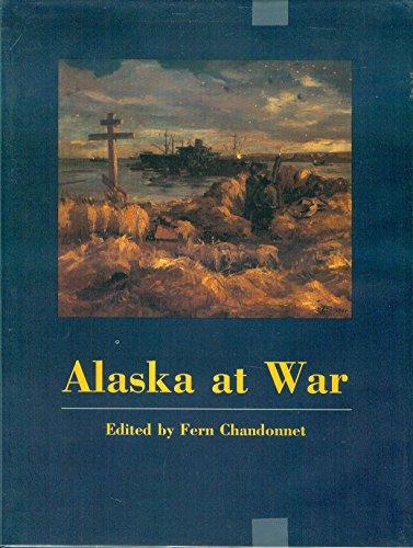9780964698000: Alaska at war, 1941-1945: The forgotten war remembered : papers from the Alaska at War Symposium, Anchorage, Alaska, November 11-13, 1993