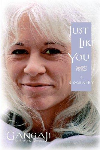 Just Like You: An Autobiography: Gangaji