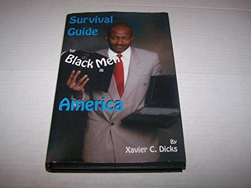 Survival Guide for Black Men in America: Dicks, Xavier C.