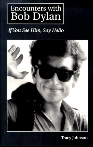 Encounters with Bob Dylan: Johnson, Tracy
