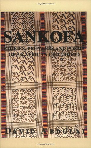 9780964701205: Sankofa: Stories, Proverbs & Poems of an African Childhood