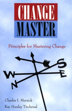 9780964701809: Change Master: Principles for Mastering Change