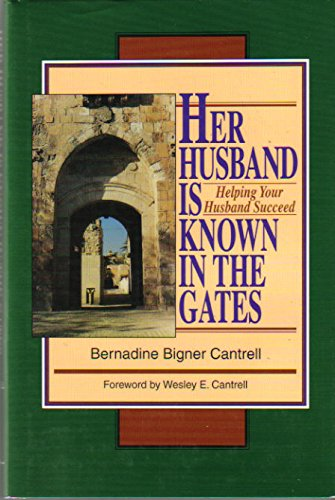 9780964702837: Her Husband is Known in the Gates: Helping Your Husband Succeed