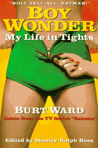 BOY WONDER : My Life in Tights (Signed)