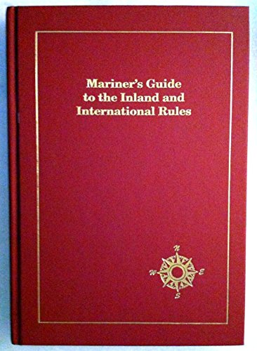 Mariner's Guide to the Inland and International Rules: Tilford, Captain Mark A. + Commander ...