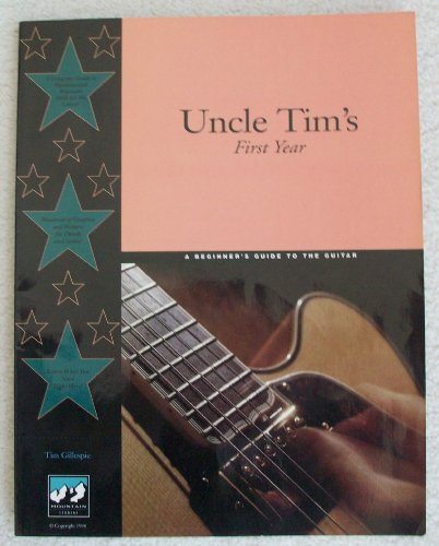 9780964705951: Uncle Tim's First Year: A Beginner's Guide to the Guitar