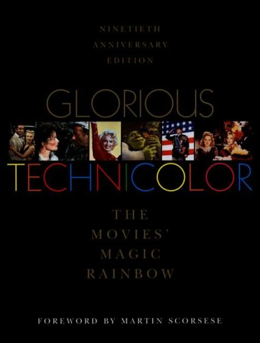 9780964706507: Glorious Technicolor: The Movies' Magic Rainbow; Ninetieth Anniversary Edition