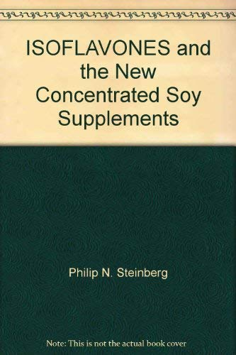9780964708068: ISOFLAVONES and the New Concentrated Soy Supplements