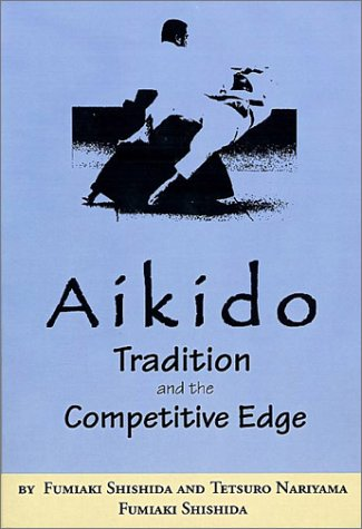 9780964708327: Aikido: Tradition and the Competitive Edge