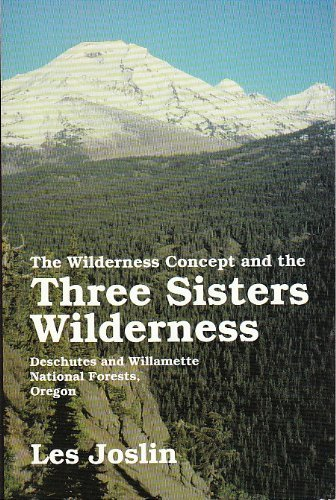 9780964716735: The Wilderness Concept and the Three Sisters Wilderness