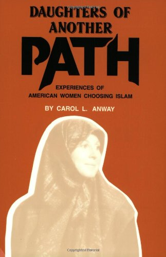 9780964716902: Daughters of Another Path: Experiences of American Women Choosing Islam