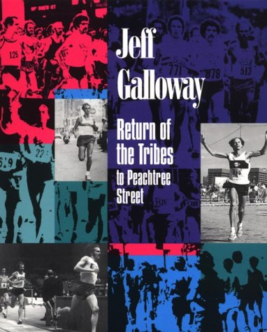 Return of the Tribes to Peachtree Street (9780964718708) by Jeff Galloway